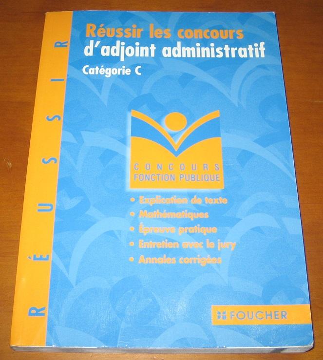 bee5199181b Réussir les concours d adjoint administratif catégorie C - livre d occasion