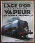 [R04291] L âge d or de la traction vapeur en France (1900-1950)