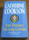 [R04363] Kate Hannigan & The Long Corridor, Catherine Cookson
