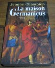 [R04641] La maison Germanicus, Jeanne Champion