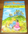 [R04898] When the moon was blue and other stories, Enid Blyton