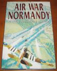 [R07721] Air War Normandy, Richard Townshend Bickers