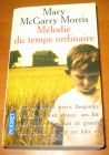 [R08152] Mélodie du temps ordinaire, Mary McGarry Morris