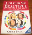 [R08610] Colour me beautiful, discover your natural beauty through colour, Carole Jackson