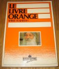 [R09791] Le Livre Orange, Shree Rajneesh