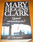 [R11413] Quand reviendras-tu ?, Mary Higgins Clark