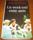 [R11623] Un week-end entre amis, Madeleine Wickham