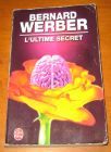 [R11769] L ultime secret, Bernard Werber