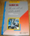 [R12491] Guide du dessinateur industriel, A. Chevalier