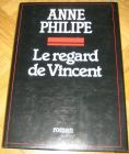 [R12528] Le regard de Vincent, Anne Philipe