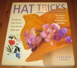 [R12559] Hat Tricks - secret of the millinery trade, Terence Terry