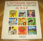 [R12976] L attrape-mots mon premier vocabulaire de A à Z, Germaine Finifter