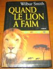 [R13224] Quand le lion a faim, Wilbur Smith