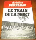 [R13234] Le train de la mort, Christian Bernadac