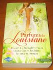 [R13553] Parfums de Louisiane (3 romans), Jo Leigh, Metsy Hingle, Erica Spindler