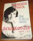 [R13657] Une si belle image, Jackie Kennedy 1929-1994, Katherine Pancol