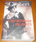 [R13704] L arracheuse de dents, Franz-Olivier Giesbert