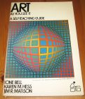 [R14812] Art : as you see it, a self-teaching guide, Ione Bell, Karen M. Hess et Jim R. Matison