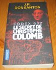 [R14897] Codex 632 – Le secret de Christophe Colomb, J.R. Dos Santos