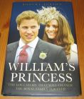 [R15132] Wiliam s princess, the love story that will change the royal family forever, Robert Jobson