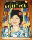 [R15379] Le filet d or, Alice Ekert-Rotholz