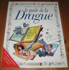 [R16216] Le guide de la Drague, Tybo & Goupil