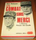 [R16766] Un combat sans merci, l'affaire Pétain – De Gaulle, Guy Raïssac