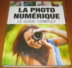 [R17105] La photo numérique le guide complet